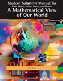 Student Solutions Manual for Parks/Musser/Trimpe/Maurer/Maurers A Mathematical View of Our World