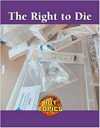 The Right to Die (Hot Topics)
