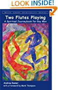 Two Flutes Playing: A Spiritual Journeybook for Gay Men (White Crane Spirituality Series)