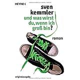 """Und was wirst du, wenn ich gro� bin?von """"Sven Kemmler"""""""