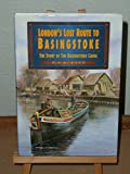 img - for London's Lost Route to Basingstoke : The Story of the Basingstoke Canal book / textbook / text book