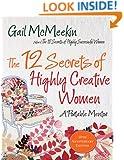 The 12 Secrets of Highly Creative Women: A Portable Life Coach for Creative Women