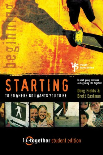 Best Price STARTING to Go Where God Wants You to Be--Student Edition 6 Small Group Sessions on Beginning Life Together310253349