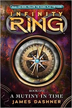 Infinity Ring Book 1 A Mutiny In Time James Dashner