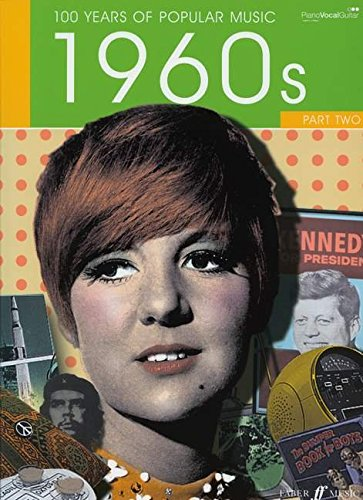 100 Years of Popular Music: 60's v. 2: (Piano, Vocal, Guitar)