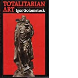 Totalitarian Art in the Soviet Union, the Third Reich, Fascist Italy, and the People's Republic of China