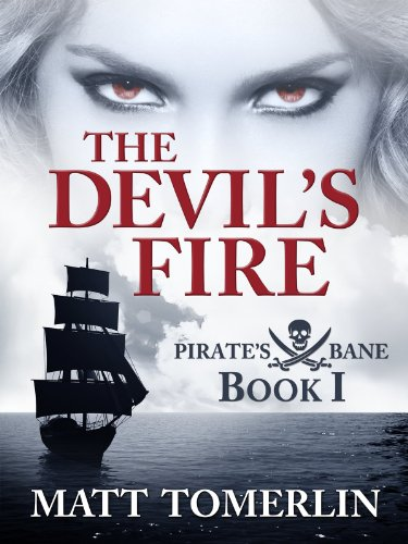 The Devil's Fire: A Pirate Adventure Novel (Pirate's Bane)