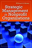 Strategic Management In Nonprofit Organizations