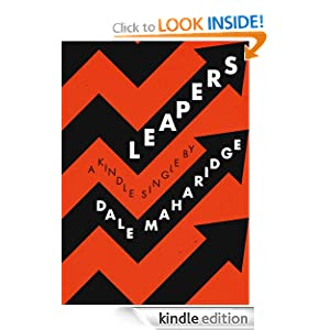 Kindle Daily Deal: Leapers (A Rick Waverly mystery/adventure), by Dale Maharidge. Publisher: Amazon Kindle Single (August 5, 2012)