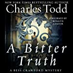 A Bitter Truth: A Bess Crawford Mystery (       UNABRIDGED) by Charles Todd Narrated by Rosalyn Landor