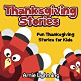 Thanksgiving Stories: Short Stories, Games, Jokes, and Coloring Book (Thanksgiving Books for Children) (Volume 3)