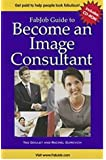 FabJob Guide to Become an Image Consultant (FabJob Guides)