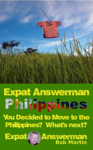 Bob Martin - Expat Answerman: You Decided to Move to the Philippines? What's Next? (Expat Answerman: Philippines Book 1) (English Edition)