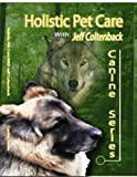 Holistic Pet Care - Canine Series DVD