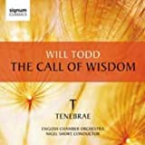 Will Todd: The Call of Wisdom [Tenebrae]