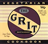 img - for The Grit Cookbook: World-Wise, Down-Home Recipes book / textbook / text book