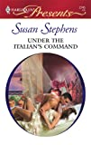 Under The Italian&#39;s Command (Harlequin Presents)