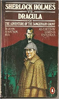 Sherlock Holmes Vs. Dracula: Or the Adventure of the