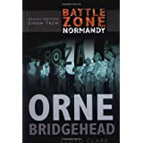 Orne Bridgehead (Battle Zone Normandy)by Lloyd Clark