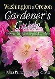 Washington & Oregon Gardener's Guide: Proven Plants for Inspired Gardens (Gardener's Guides)
