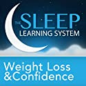 Weight Loss and Confidence Guided Meditation: Sleep Learning System  by Joel Thielke Narrated by Joel Thielke