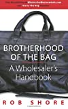 Brotherhood of the Bag, A Wholesalers Handbook