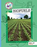 Biofuels (Language Arts Explorer)