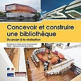 Concevoir et construire une bibliothèque : du projet à la réalisation