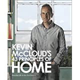 Kevin McCloud's 43 Principles of Home: Enjoying Life in the 21st Centuryby Kevin McCloud