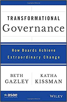 Transformational Governance: How Boards Achieve Extraordinary Change (ASAE/Jossey-Bass Series)
