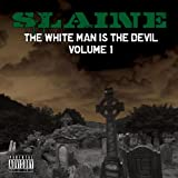 The White Man Is the Devil, Vol. 1 [Explicit]