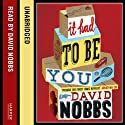 It Had to Be You Audiobook by David Nobbs Narrated by David Nobbs