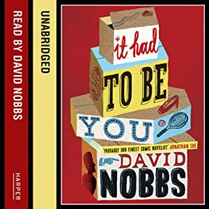 It Had to Be You | [David Nobbs]