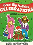 Totline Great Big Holiday Celebrations: Activities for Celebrating Major Holidays with Young Children
