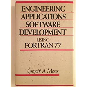 Engineering Applications Software Development Using Fortran 77