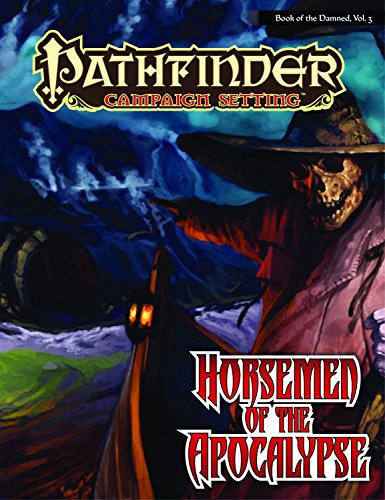 Pathfinder Chronicles: Book of the Damned Volume 3 - Horsemen of the Apocalypse (Pathfinder Campaign Setting)