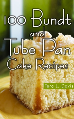 100 Bundt and Tube Pan Cake Recipes cover