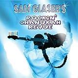Sam Glaser s Rockin Chanukah Revue