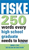 img - for Fiske 250 Words Every High School Graduate Needs to Know book / textbook / text book