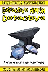 The Defective Amish Detective - After Christmas Special -Ho! Ho! Ho! In The Snow