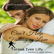 Cant Help Falling in Love: Love Me Tender Audiobook by Teresa Ives Lilly Narrated by Dona Jackson