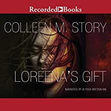 Loreena's Gift Audiobook by Colleen M. Story Narrated by Alyssa Bresnahan