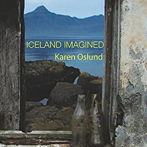 Iceland Imagined: Nature, Culture, and Storytelling in the North Atlantic Audiobook