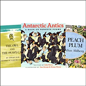 The Owl and the Pussycat, Antarctic Antics, Each Peach Pear Plum, & Over in the Meadow | [Judy Sierra, Janet & Allan Ahlberg, John Langstaff, Edward Lear]