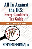 img - for All In Against the IRS: Every Gambler's Tax Guide book / textbook / text book