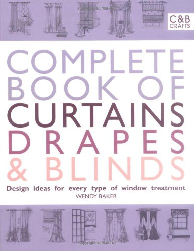 Buy types of window treatments - Complete Book Of Curtains, Drapes And Blinds: Design Ideas For Every Type Of Window Treatment