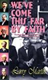 We've Come This Far by Faith: Readings on the Early Leaders of the Pentecostal Church of God