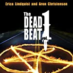 The Dead Beat, Volume 1 (       UNABRIDGED) by Aron Christensen, Erica Lindquist Narrated by Daniel Dorse