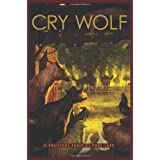 Cry Wolf: A Political Fable ~ Paul Lake