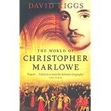 The World of Christopher Marloweby Professor David Riggs